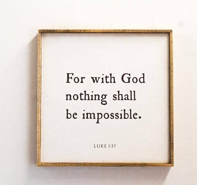 Sign | For with God Nothing Shall Be Impossible