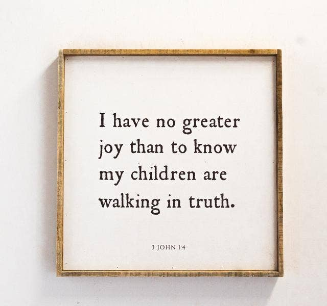 Quote | I Have No Greater Joy Than to Know My Children