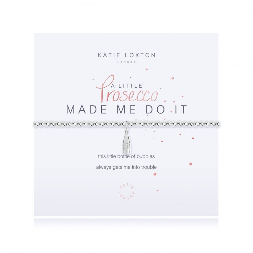a little Prosecco Made Me Do It by Katie Loxton