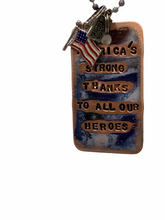 Load image into Gallery viewer, kate mesta America's Strong because of our heroes