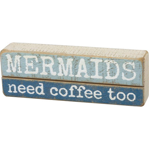 Mermaids Need Coffee Too - Box Sign