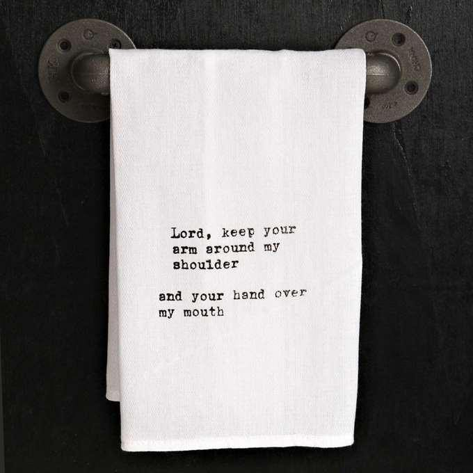 """Lord keep your arm around my shoulder"" Dish Towel"