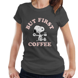Peanuts But First Coffee Snoopy Women's T-Shirt - POD66