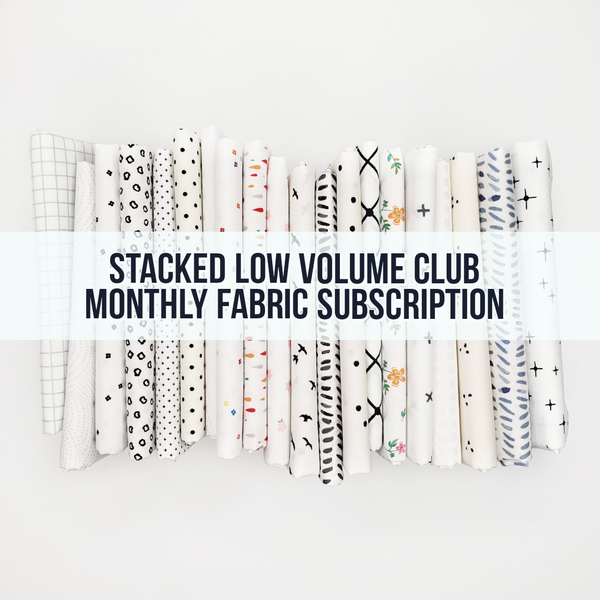 Stacked Low Volume Club - Monthly Fabric Club