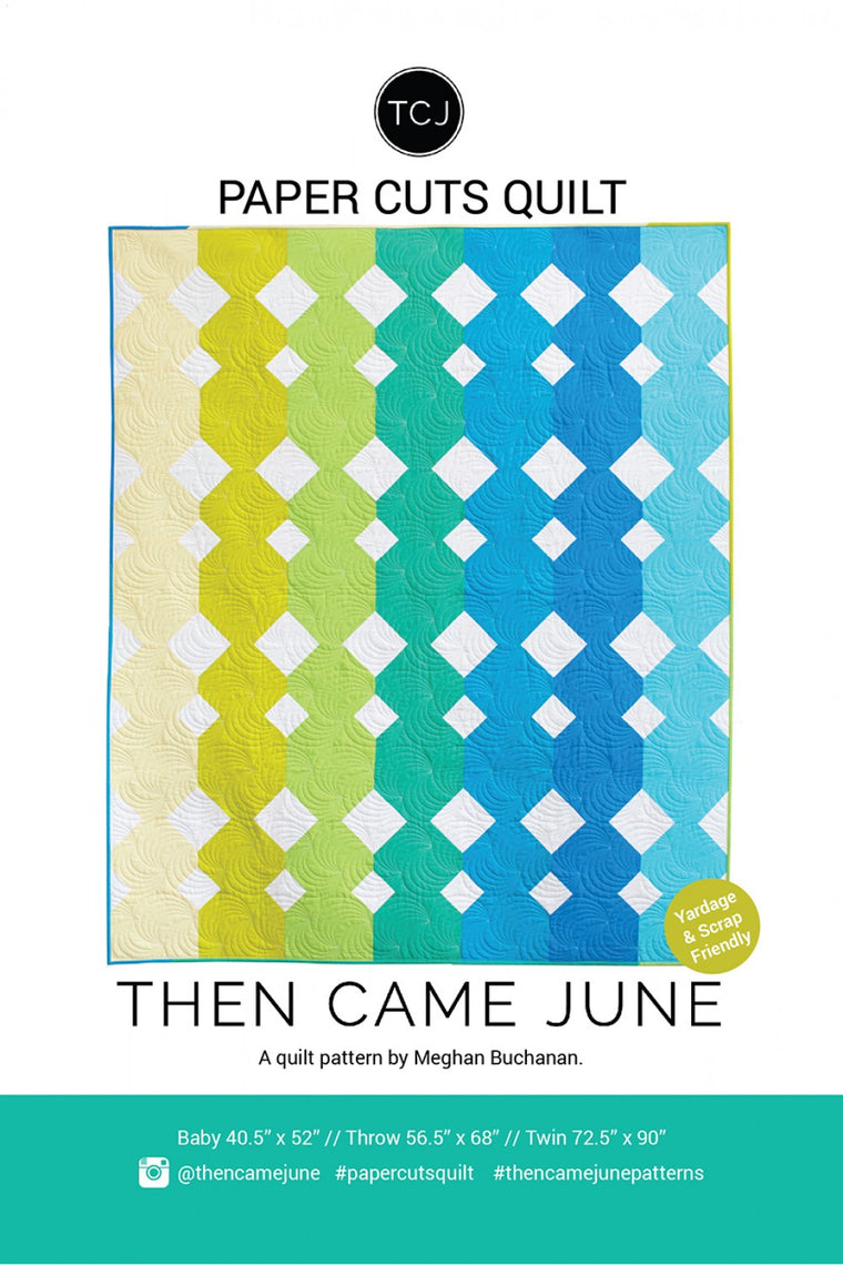 Then Came June - Paper Cuts Quilt Pattern