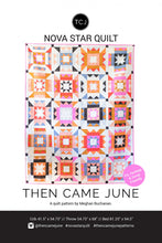 Load image into Gallery viewer, Then Came June - Nova Star Quilt Pattern
