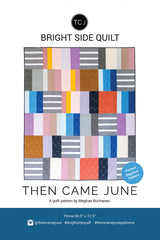 Then Came June - Bright Side Quilt Pattern