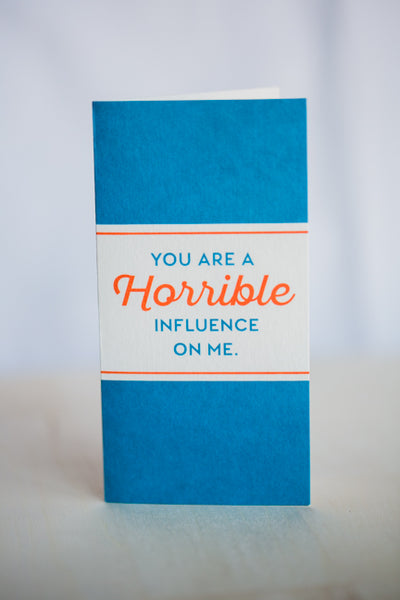 HORRIBLE INFLUENCE GREETING CARD