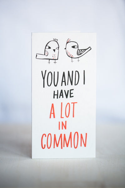 A LOT IN COMMON GREETING CARD