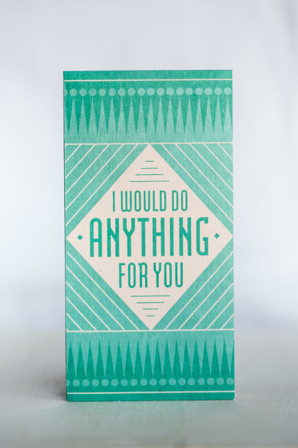 DO ANYTHING FOR YOU GREETING CARD
