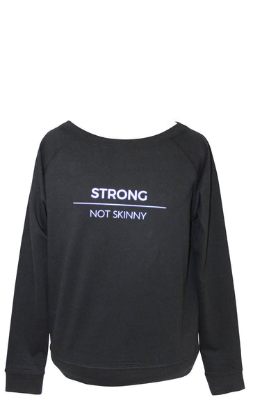 Strong Not Skinny Black Slogan Sweatshirt - Blossom Yoga Wear
