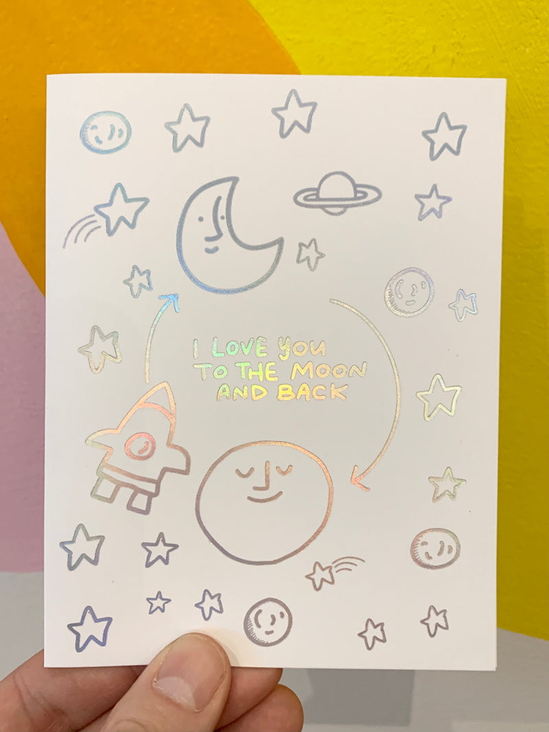 Love You To The Moon & Back Iridescent Card