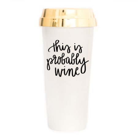 This is Probably Wine Gold Travel Mug - FabFunBride
