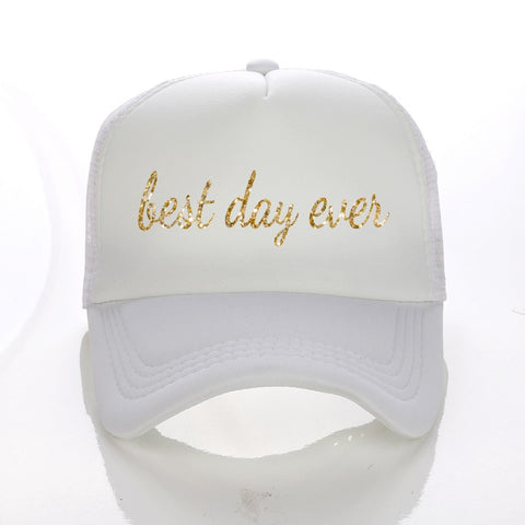 Best Day Ever Cap - FabFunBride