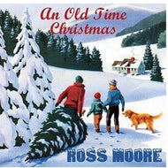 Music CD, An Old Time Christmas - Ross Moore