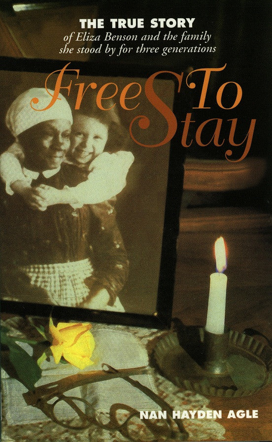 Books, Free To Stay: The true story of Eliza Benson and the family she stood by for three generations