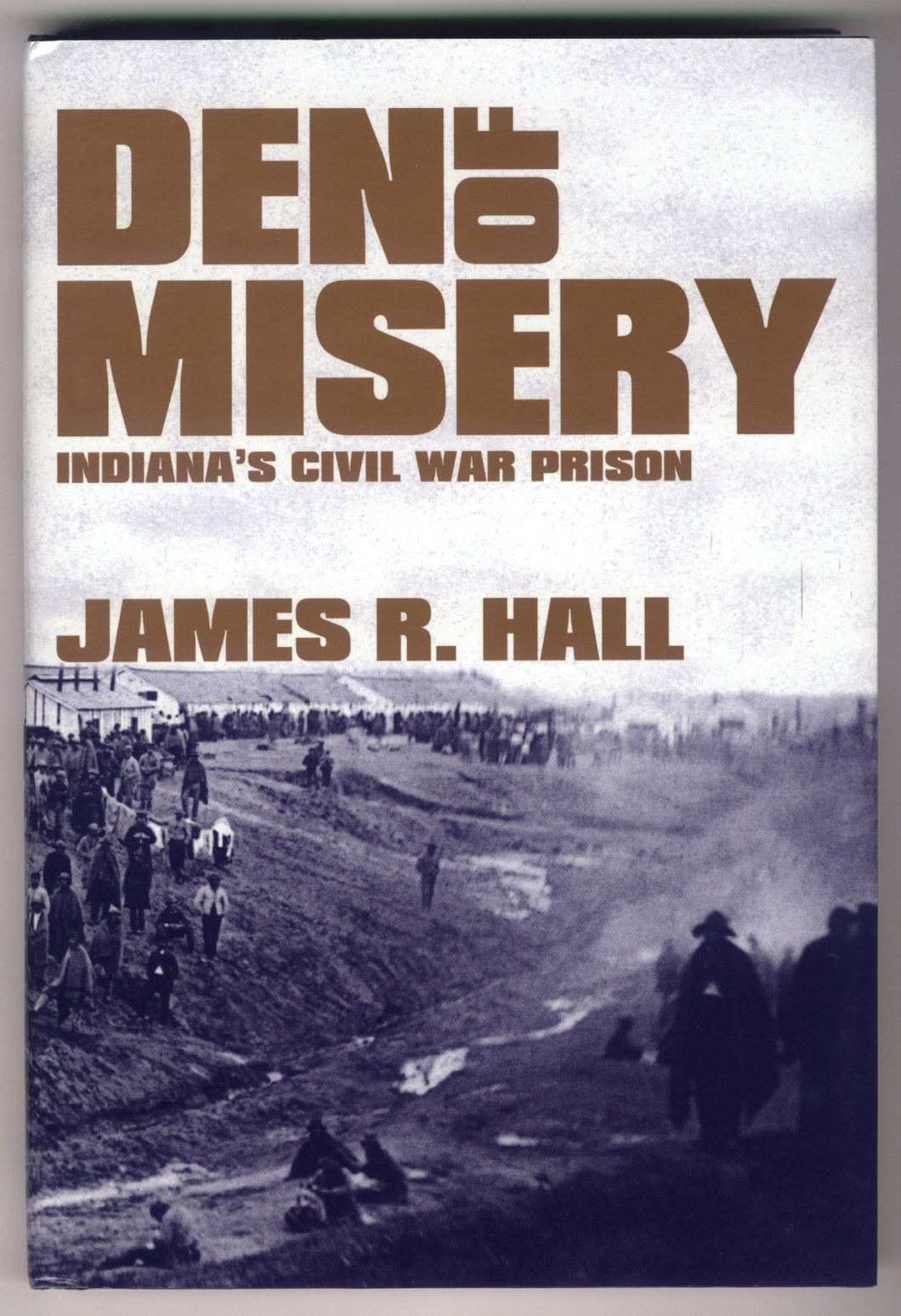 Books, Den of Misery: Indiana's Civil War Prison, Camp Morton