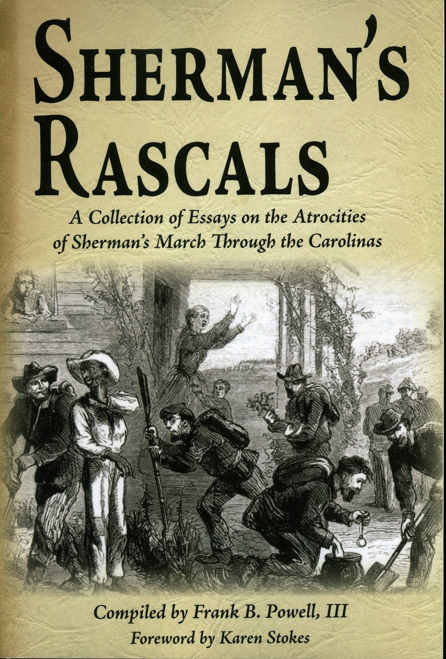 Books, Sherman's Rascals: A Collection of Essays on the Atrocities of Sherman's March Through the Carolinas