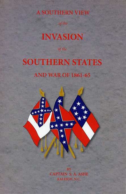 Books, A Southern View of the Invasion of the Southern States and War of 1861-65