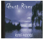 Ghost River: Southern Heritage Music -  Ross Moore