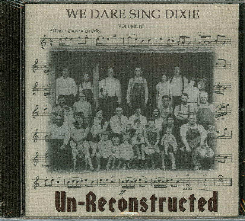 Music CD, Un-Reconstructed: We Dare Sing Dixie