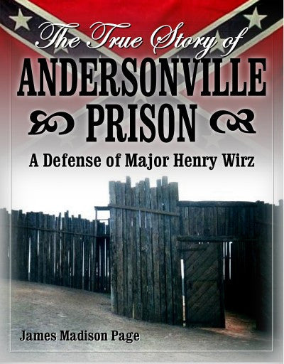 Books, The True Story of Andersonville Prison Containing a Defense of Major Henry Wirz