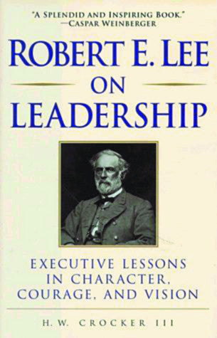 Books, Robert E. Lee on Leadership: Executive Lessons in Character, Courage, and Vision