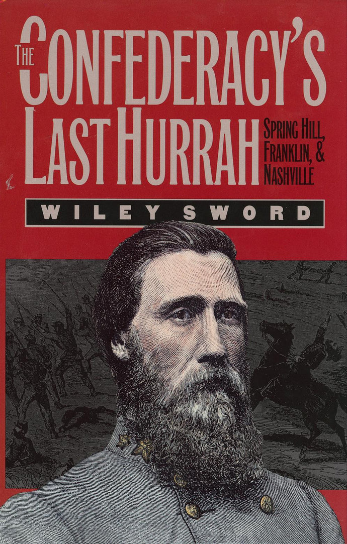 Books, The Confederacy's Last Hurrah: Spring Hill, Franklin & Nashville