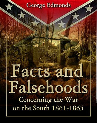 Books, Facts and Falsehoods Covering the War on the South 1861-1865