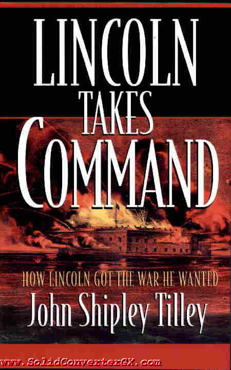 Books, Lincoln Takes Command: How Lincoln Got the War He Wanted