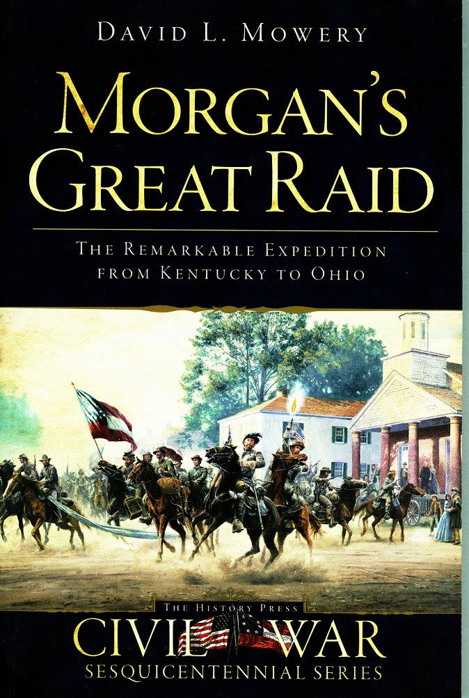 Books, Morgan's Great Raid: The Remarkable Expedition From Kentucky To Ohio