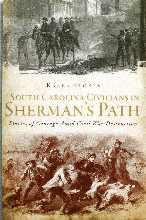 Books, South Carolina Civilians in Sherman's Path: Stories of Courage Amid Civil War Destruction