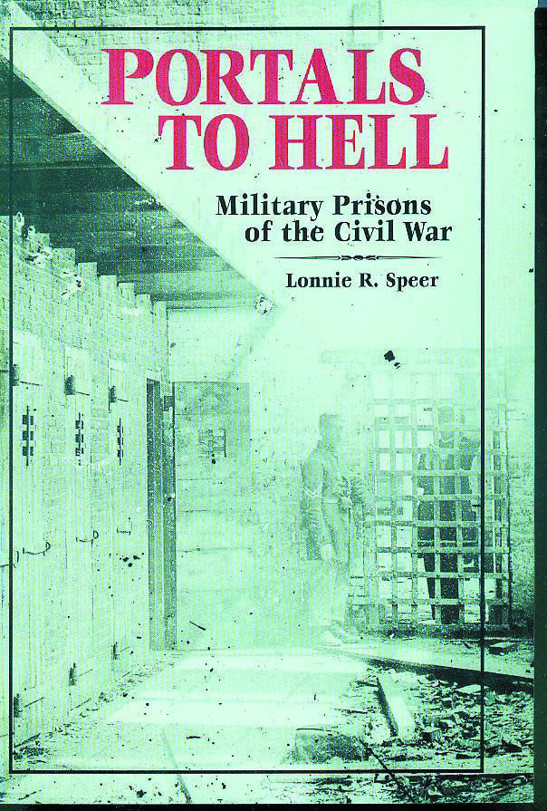Books, Portals to Hell: The Military Prisons of the Civil War