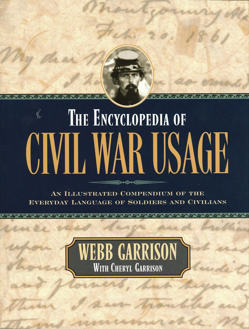 Books, Encyclopedia of Civil War Usage: An Illustrated Compendium of the Everyday Language of Civil War Soldiers and Civilians