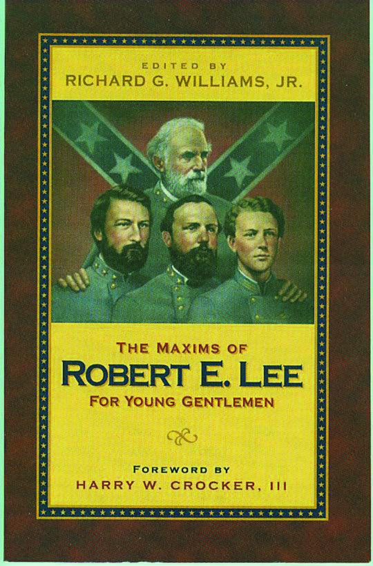 Books, The Maxims of Robert E. Lee for Young Gentlemen: Advice, Admonitions and Anecdotes on Christian Duty and Wisdom from the Life of General Lee