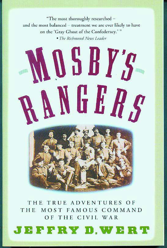 Books, Mosby's Rangers: The True Adventures of the Most Famous Command of the Civil War