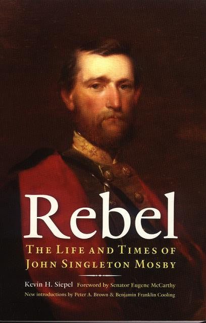 Books, Rebel: The Life and Times of John Singleton Mosby