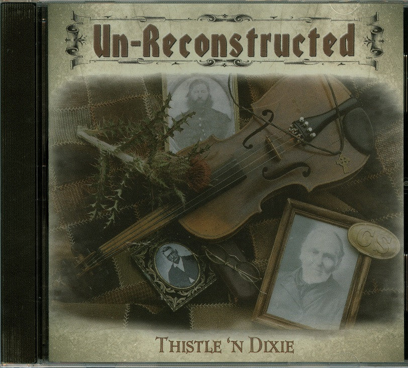 Music CD, Un-Reconstructed; Thistle 'n Dixie