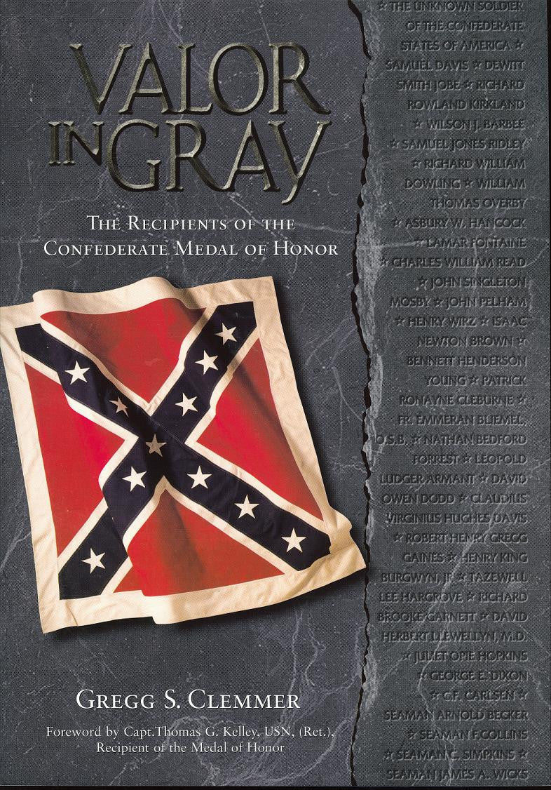 Books, Valor in Gray: The Recipients of the Confederate Medal of Honor