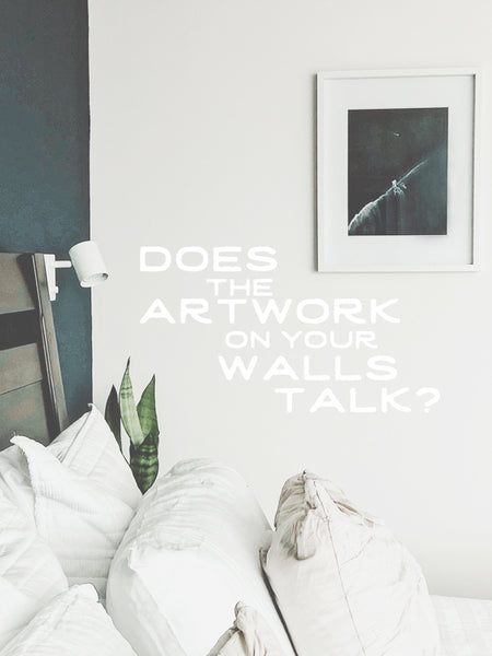 Does the Artwork on Your Walls Talk?