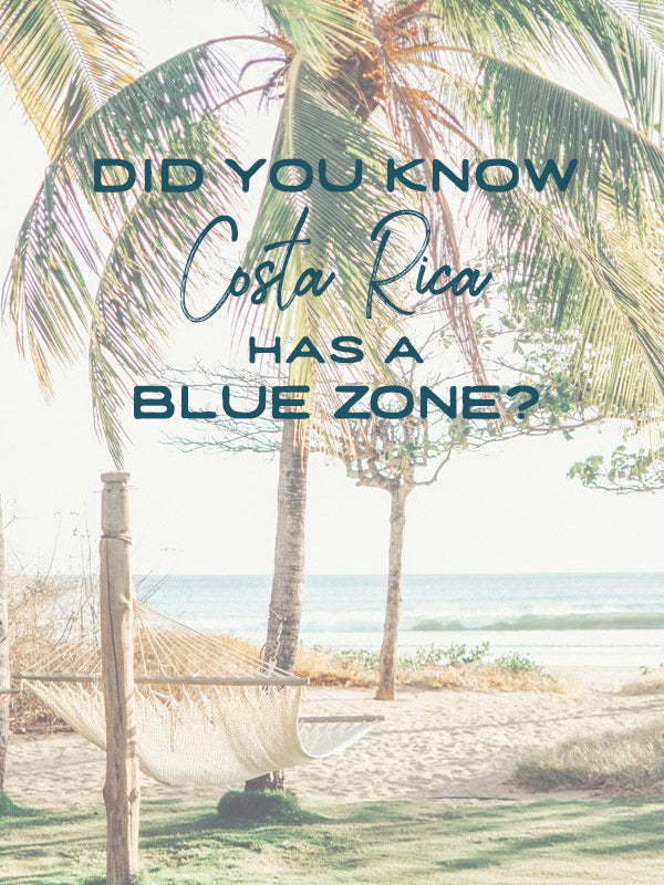 Did you know Costa Rica has a Blue Zone?