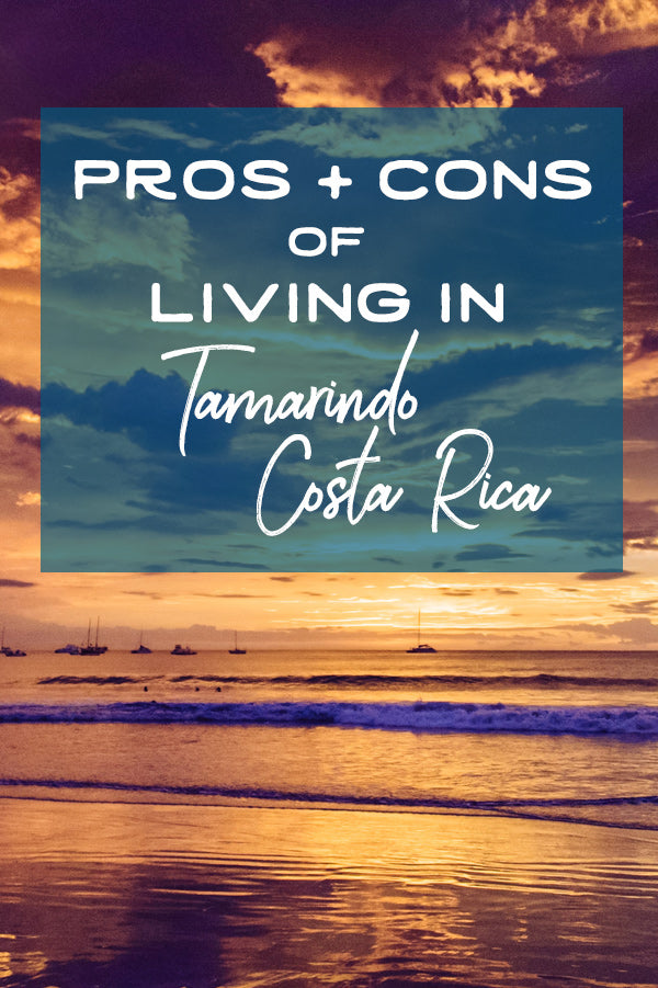 The Pros + Cons of Living in Tamarindo Costa Rica || #FelizFriday 8/17/18