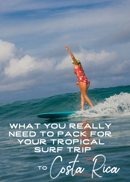 What you really need to pack for your tropical (surf) trip!