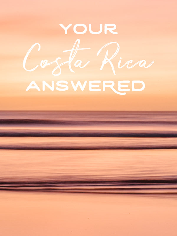 Your Costa Rica questions answered by Costa Rica photographer Kristen M. Brown of Samba to the Sea for The Sunset Shop.