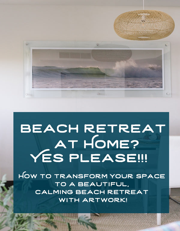 Beach retreat at home? Yes please! How to transform your space to a beautiful, calming beach retreat with artwork!  Sunset, wave and beach photo prints by Kristen M. Brown of Samba to the Sea for The Sunset Shop.
