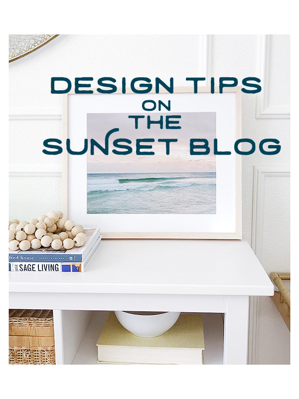 Design tips on The Sunset Blog by Kristen M. Brown of Samba to the Sea for The Sunset Shop.