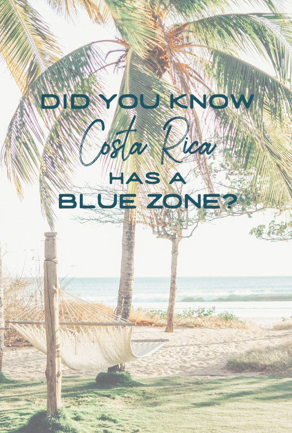 Did you know Costa Rica has a Blue Zone? Click here to read more about the Nicoya Costa Rica Blue Zone by Kristen M. Brown for The Sunset Shop