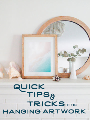 5 Quick Tips and Tricks to hanging artwork for your home by Kristen M. Brown of Samba to the Sea for The Sunset Shop.
