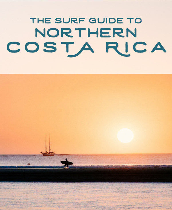 The surf guide to Northern Costa Rica by Kristen M. Brown, Samba to the Sea for The Sunset Shop.