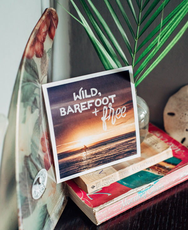Wild, Barefoot, & Free wanderlust image by Samba to the Sea at The Sunset Shop.
